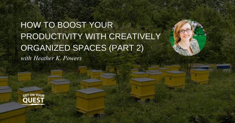 Creatively Organized Spaces Heather K. Powers